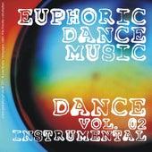 Euphoric Dance Music - Dance Vol. 02 (Instrumental) by Various Artists