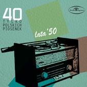 40 tylko polskich piosenek: lata '50 de Various Artists