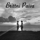 Prayed for You de Brittni Paiva