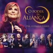 O Poder de Aliança de Ludmila Ferber