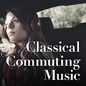 Classical Commuting Music von Various Artists