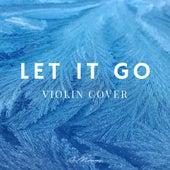 Let It Go (Violin Cover) (Violin Version) by ItsAMoney