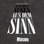Aus den Augen aus dem Sinn by Mason