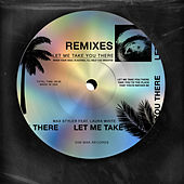 Let Me Take You There (feat. Laura White) (Remixes) de Max Styler
