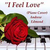 I Feel Love (Piano Version) by Andrew Edmond