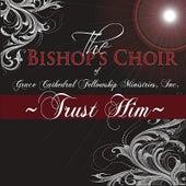 Trust Him by The Bishop's Choir