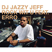 Rock Wit U by DJ Jazzy Jeff