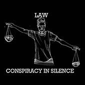 Conspiracy In Silence de LAW