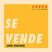Se Vende (Dub Version) de Pauza