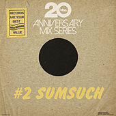 BBE20 Anniversary Mix Series # 2 by Sumsuch by Sumsuch