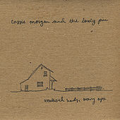 Weathered Hands, Weary Eyes by Cassie Morgan and the Lonely Pine