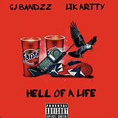 Hell of a Life by CJ Bandzz