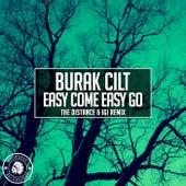 Easy Come Easy Go (The Distance & Igi Remix) von Burak Cilt