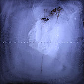 Scene Suspended by Jon Hopkins