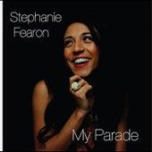 My Parade by Stephanie Fearon