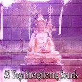 53 Yoga Strengthening Sounds de Meditation Spa