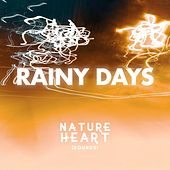 Rainy Days von Nature Heart
