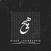 Hich by Babak Jahanbakhsh