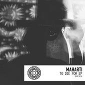 To Die For EP de Maharti