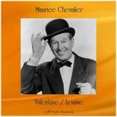 Valentine / Louise (All Tracks Remastered) de Maurice Chevalier