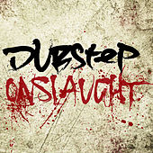 Dubstep Onslaught by Various Artists