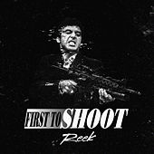 First To Shoot by Reek