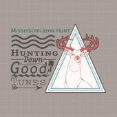 Hunting Down Good Tunes de Mississippi John Hurt