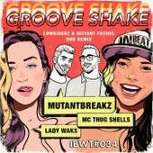 Groove Shake by Lady Waks & Mutantbreakz