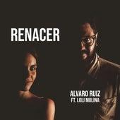 Renacer by Álvaro Ruiz