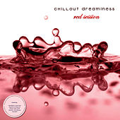Chill-out Dreaminess - red session by Various Artists