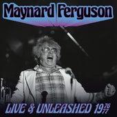 Live and Unleashed 1976-77 de Maynard Ferguson