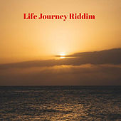 Life Journey Riddim by Various Artists