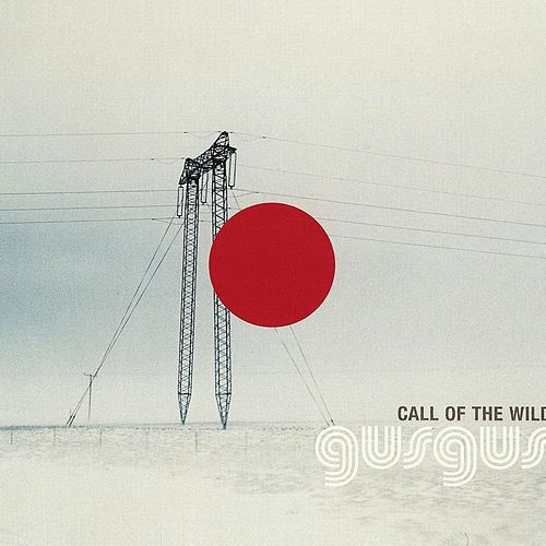 Call Of The Wild by Gus Gus