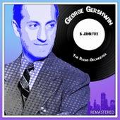 George Gershwin & John Fox the Radio Orchestra (Remastered) by George Gershwin
