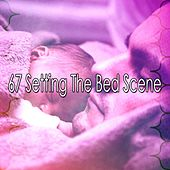 67 Setting the Bed Scene von Best Relaxing SPA Music