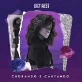 Chorando e Cantando de Lucy Alves