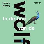 In de buik van de wolf (Onverkort) by James Worthy