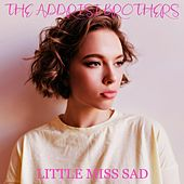 Little Miss Sad by The Addrisi Brothers