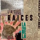 Las Raíces de La Franela