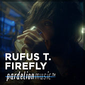 Rufus T. Firefly Live On Pardelion Music (Live) by Rufus T. Firefly