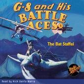 The Bat Staffel - G-8 and His Battle Aces 1 (Unabridged) von Robert Jasper Hogan