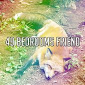 49 Bedrooms Friend by Relaxing Music Therapy