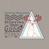 Hunting Down Good Tunes by Georges Brassens