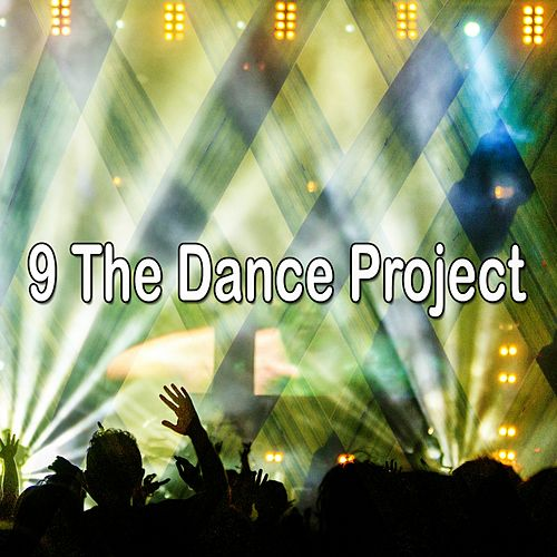 9 The Dance Project by Ibiza Dance Party