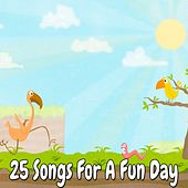 25 Songs for a Fun Day by Songs For Children