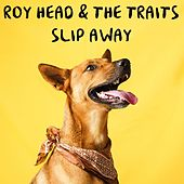 Slip Away by Roy Head