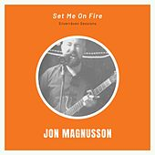 Set Me On Fire (Live Silverräven Sessions) by Jon Magnusson