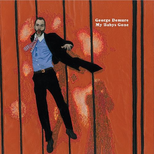 My Baby's Gone by George Demure