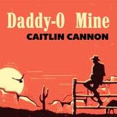 Daddy-O Mine von Caitlin Cannon