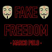 Fake Freedom de Marco Polo